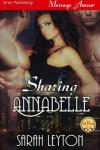 Sharing Annabelle - Sarah Leyton