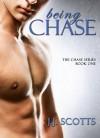 Being Chase - J.J. Scotts