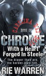 Chrome: With a Heart Forged in Steele (Alpha Male Romance) (Carolina Bad Boys Book 5) - Rie Warren