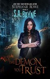 The Demon You Trust (Magical Elite #1) - Stephanie Rowe, S.A. Bayne