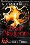A Deadly Masquerade - A.K. Michaels