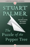 The Puzzle of the Pepper Tree (The Hildegarde Withers Mysteries) - Stuart Palmer