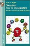 Divertirsi con la matematica. Curiosità e stranezze del mondo dei numeri - Peter M. Higgins, E. Ioli
