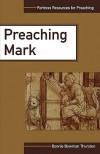 Preaching Mark - Bonnie Bowman Thurston