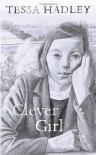 Clever Girl - Tessa Hadley
