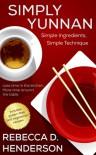 Simply Yunnan - Rebecca D. Henderson