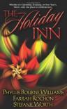 The Holiday Inn - Farrah Rochon;Phyllis Bourne Williams;Stefanie Worth White