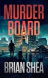 Murder Board - Brian Christopher Shea