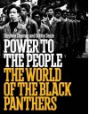 Power to the People: The World of the Black Panthers - Stephen Shames, Bobby Seale