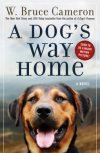 A Dog's Way Home: A Novel - W. Bruce Cameron