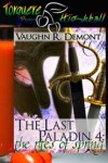 The Last Paladin 4: The Rites Of Spring - Vaughn R. Demont