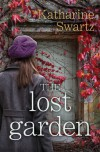 The Lost Garden (Tales from Goswell) - Katharine Swartz