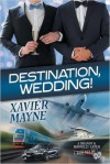 Destination, Wedding! - Xavier  Mayne