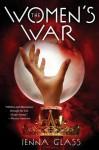 The Women's War - Jenna Glass
