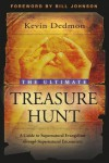 The Ultimate Treasure Hunt: A Guide to Supernatural Evangelism through Spiritual Encounters - Kevin Dedmon
