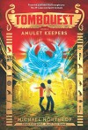 Amulet Keepers (TombQuest, Book 2) - Michael Northrop