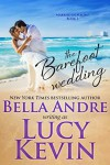 The Barefoot Wedding  - Lucy Kevin, Bella Andre