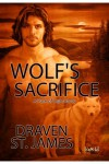 Wolf's Sacrifice - Draven St. James