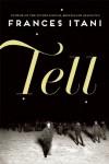 Tell - Frances Itani