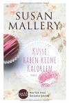 Küsse haben keine Kalorien - Gabriele Ramm, Susan Mallery