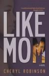 Like Mom - Cheryl Robinson