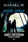 Daniel X. Missione: vendetta   - James Patterson, Michael Ledwidge