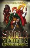 Shield Maiden (The Nine Worlds) - Richard Denning, Gillian Pearce
