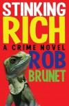 Stinking Rich - Rob Brunet