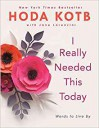 I Really Needed This Today: Words to Live by - Hoda Kotb