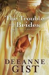 The Trouble with Brides - Deeanne Gist