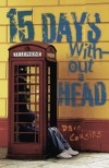 15 Days Without a Head - Dave Cousins