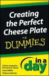 Creating the Perfect Cheese Plate in a Day for Dummies - Laurel Miller, Thalassa Skinner, Culture Magazine
