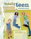 Totally Teen Scrapbook Pages: Scrapbooking The Almost Grown Up Years - Memory Makers Books