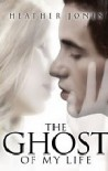 The Ghost of My Life (The Ghost in My Bedroom #2) - Heather Jones