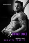 Unforgettable - Shantel Tessier