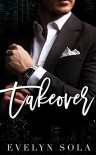 Takeover - Evelyn Sola