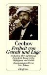 Freiheit von Gewalt und Lüge - Anton Chekhov, Peter Urban