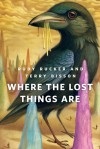 Where the Lost Things Are: A Tor.Com Original - Rudy Rucker, Terry Bisson