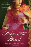 The Passionate Brood: A Novel of Richard the Lionheart and the Man Who Became Robin Hood - Margaret Campbell Barnes