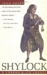 Shylock: A Legend and Its Legacy - John Gross