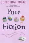 Pure Fiction - Julie Highmore
