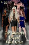 The Warder's Dragon (Warders, #2) - Viola Grace