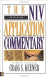 The NIV Application Commentary: Revelation - Craig S. Keener, David Weston Baker, Bill T. Arnold