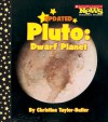 Pluto: Dwarf Planet (Scholastic News Nonfiction Readers: Space Science) - Christine Taylor-Butler
