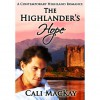 The Highlander's Hope (Contemporary Highland Romance, #1) - Cali MacKay