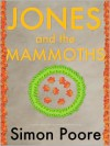 Jones and the Mammoths - Simon Poore