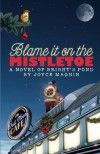 Blame It On The Mistletoe - A Novel of Bright's Pond - Joyce Magnin