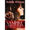 The Vampire Christopher (Blood and Snow, #3) - RaShelle Workman