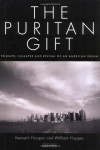 The Puritan Gift: Triumph, Collapse and Revival of an American Dream - Ken Hopper, Will Hopper