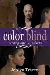 Color Blind: Loving Jiro and Lakota Anthology - Jordyn Tracey